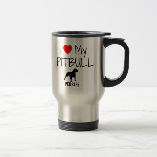 Custom I Love My Pitbull Stainless Steel Travel Mug