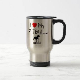 Custom I Love My Pitbull Travel Mug