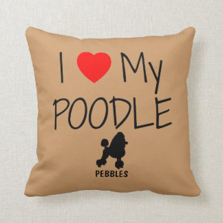 Custom I Love My Poodle Cushion