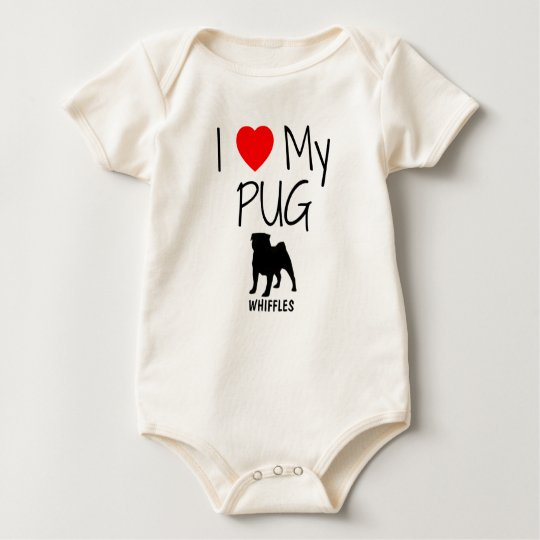 Custom I Love My Pug Baby Bodysuit