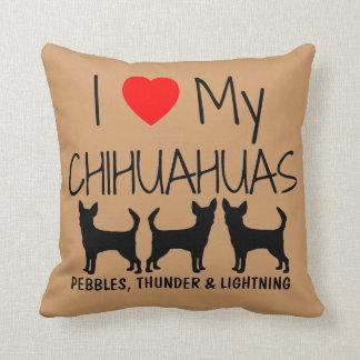 Custom I Love My Three Chihuahuas Cushion