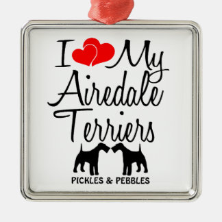 Custom I Love My Two Airedale Terriers Ornament