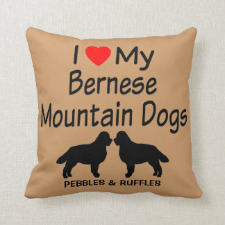 Custom I Love My Two Bernese Mountain Dogs Throw Pillow