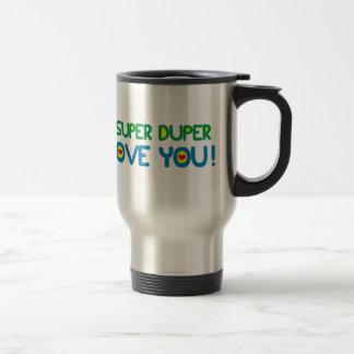 CUSTOM I SUPER DUPER LOVE YOU! TRAVEL MUG