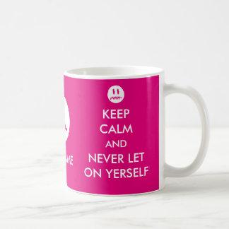 Custom Keep Calm and Never Let On Yerself Mug