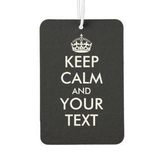 Custom keep calm and your text auto air freshener