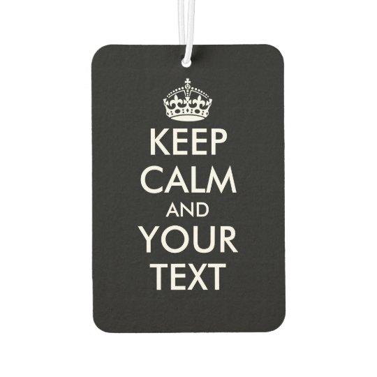 Custom keep calm and your text auto air