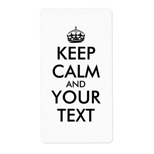 Custom Keep Calm Labels Add Your Text and Colour