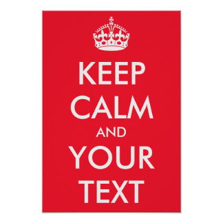 Custom KEEP CALM Poster Your Text and Image