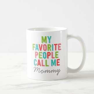 Custom My Favorite People Call Me Coffee Mug
