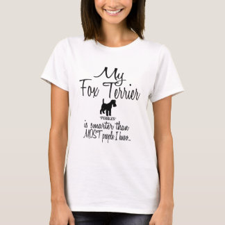 Custom My Fox Terrier is Smarter Funny Dog Quote T-Shirt