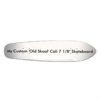 """Custom 'Old Skool' Cali 7 1/8"""" Skateboard"""