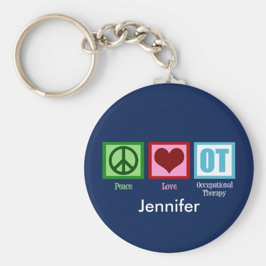 Custom Peace Love Occupational Therapy Key Ring
