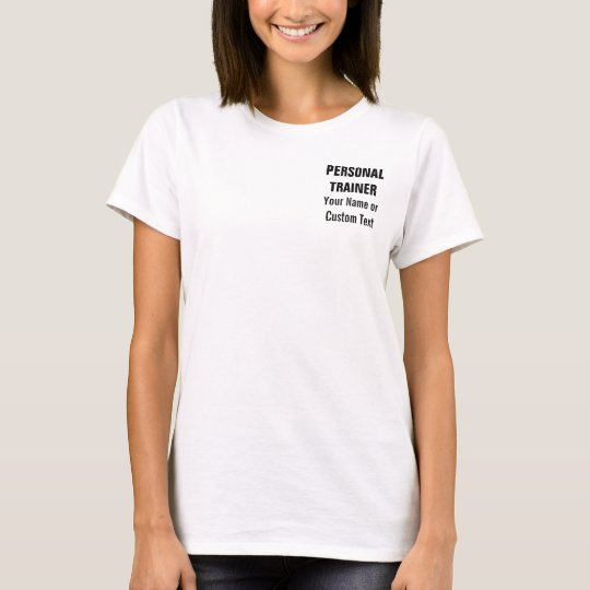 Custom Personal Trainer Fitness Instructor Womens T-Shirt