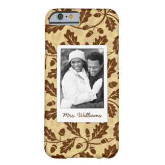 Custom Photo & Name Oak leaf acorn background Barely There iPhone 6 Case