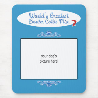 Custom Photo! Worlds Greatest Border Collie Mix Mouse Mat
