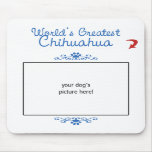 Custom Photo! Worlds Greatest Chihuahua Mouse Mat