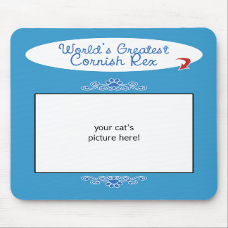 Custom Photo! Worlds Greatest Cornish Rex Mouse Pads