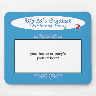 Custom Photo! Worlds Greatest Dartmoor Pony Mousepad