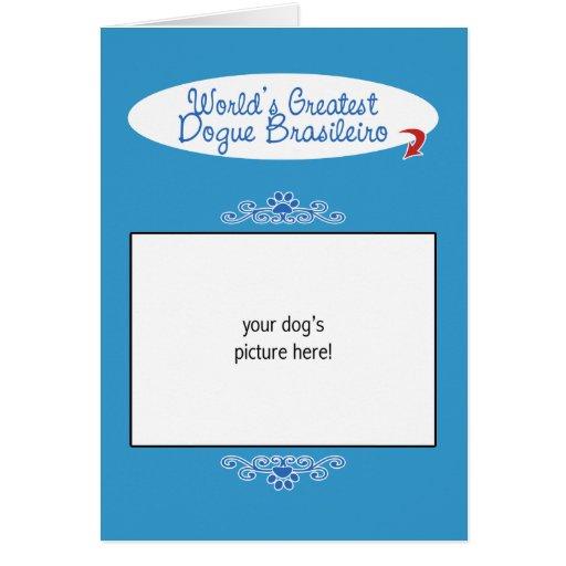 Custom Photo! Worlds Greatest Dogue Brasileiro Greeting Cards