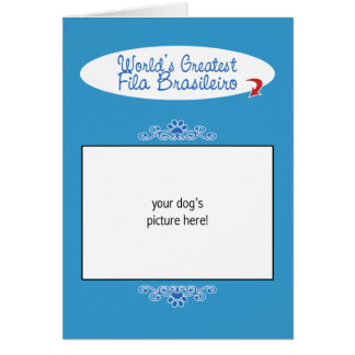 Custom Photo! Worlds Greatest Fila Brasileiro Greeting Card