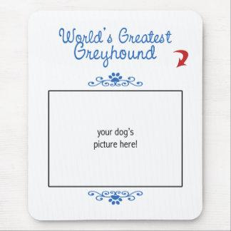 Custom Photo! Worlds Greatest Greyhound Mouse Mat