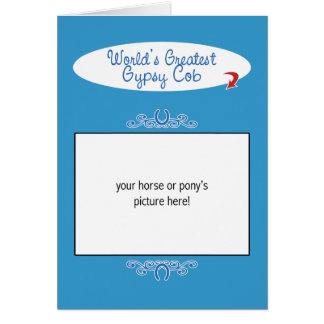 Custom Photo! Worlds Greatest Gypsy Cob Card