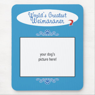 Custom Photo! Worlds Greatest Weimaraner Mouse Mat