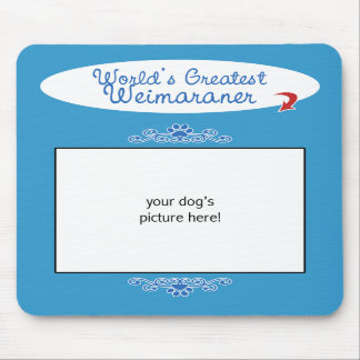 Custom Photo Worlds Greatest Weimaraner Mouse Pad