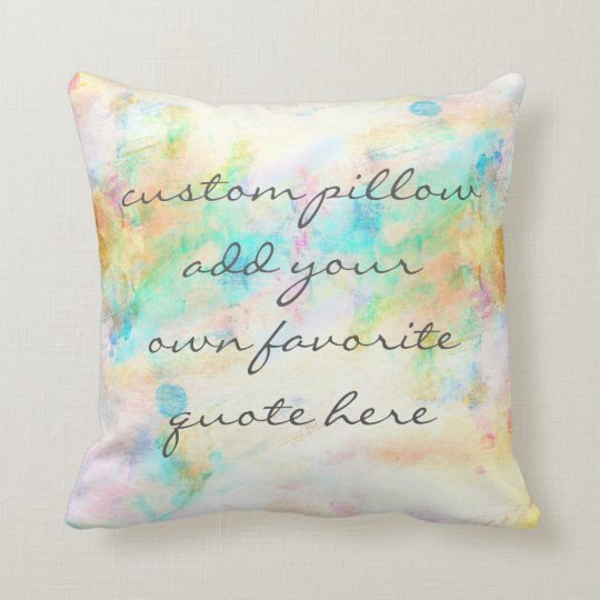 custom pillow add your own favourite quote