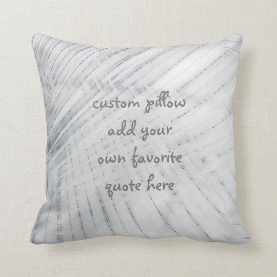 custom pillow add your own quote grey design