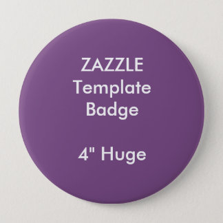 "Custom Print 4"" Huge Round Badge Blank Template"