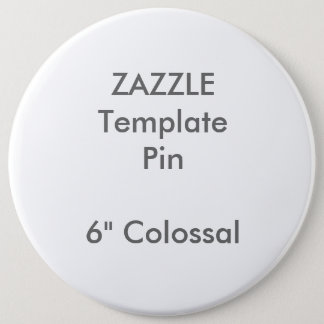 "Custom Print 6"" Colossal Round Pin Blank Template"