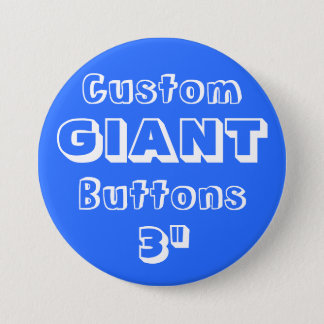 "Custom Printed GIANT 3"" Button Pin BLUE"