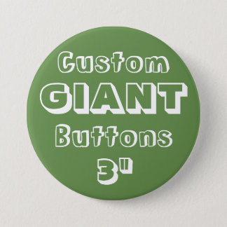 "Custom Printed GIANT 3"" Button Pin GREEN"