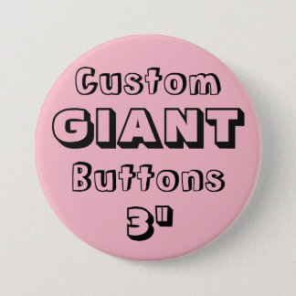 "Custom Printed GIANT 3"" Button Pin PINK"