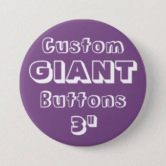"Custom Printed GIANT 3"" Button Pin PURPLE"