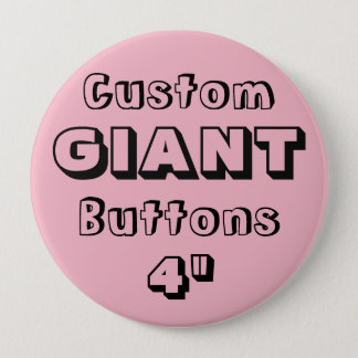 "Custom Printed GIANT 4"" Button Pin PINK"