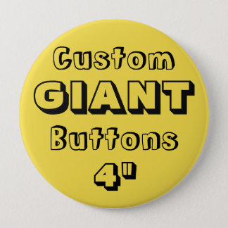 "Custom Printed GIANT 4"" Button Pin YELLOW"