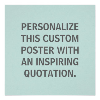 Custom Quote, Personalized, Spring Robins Egg Blue Poster