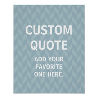 Custom Quote Poster, zigzag chevron Poster