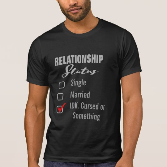 custom relationship status funny shirt design gift