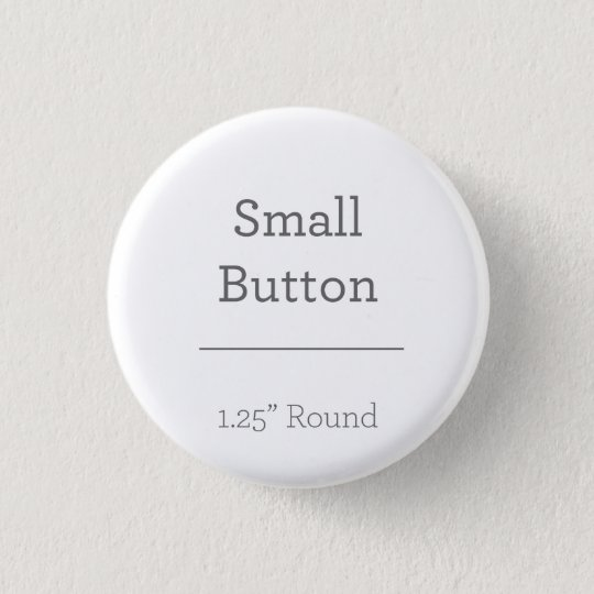"Small, 3.2 cm (1.25"") Round Badge"