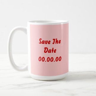 Custom, Save The Date. Red and Pink Coffee Mug