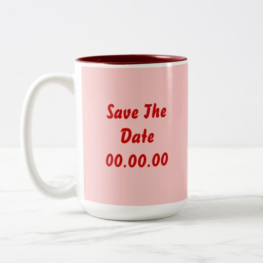 Custom, Save The Date. Red and Pink Mugs