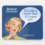 Custom School Psychology Words of Wisdom Mouse Pad