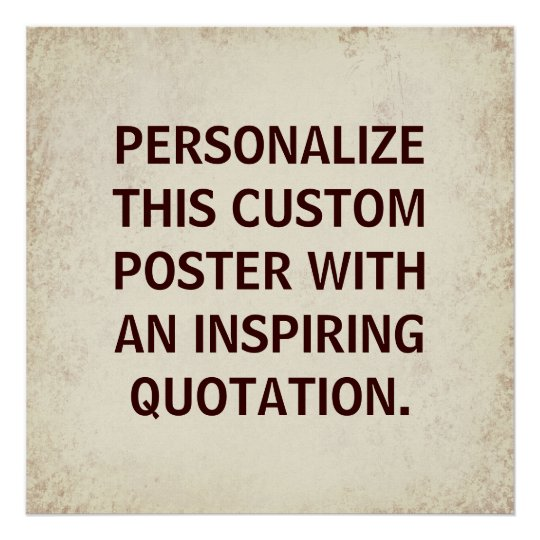 Custom Typography Quote, inspirational poster