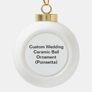 Custom Wedding Ceramic Ball Ornament (Poinsetta)