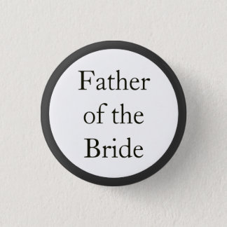 Custom Wedding Father of the Bride Pinback Buttons