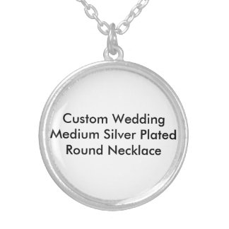 Custom Wedding Med Silver Plated Round Necklace